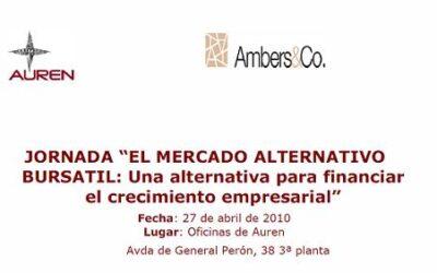 El pasado 27 de abril de 2010 tuvo lugar una jornada sobre «El Mercado Alternativo Bursatil»